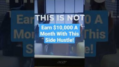 Earn $10,000 A Month With This Side Hustle #shorts